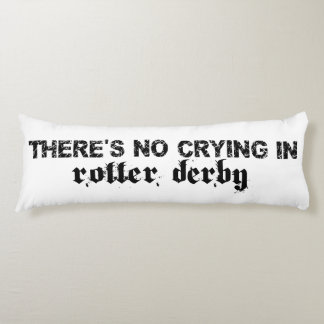 There's no crying in roller derby body pillow