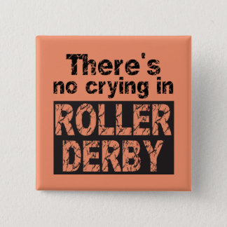 There's no crying in roller derby pinback button