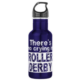 There's no crying in roller derby stainless steel water bottle