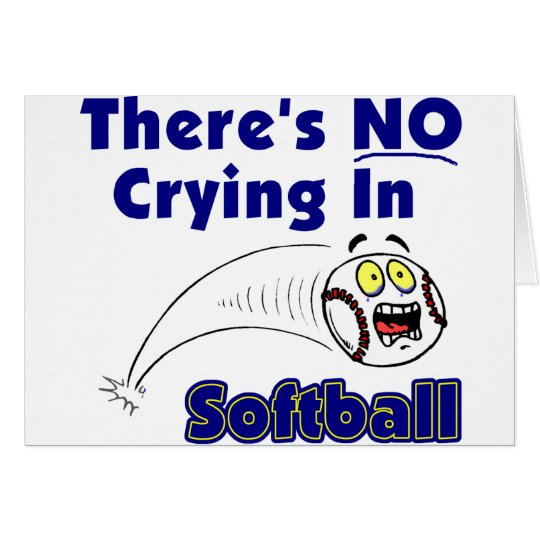 There's No Crying In Softball Card
