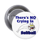 There's No Crying In Softball Pinback Buttons