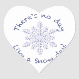 There's No Day Like a Snow Day! Heart Sticker