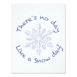 There's No Day Like a Snow Day! 4.25x5.5 Paper Invitation Card