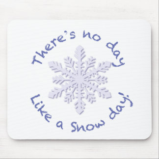 There's No Day Like a Snow Day! Mouse Pads