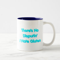 There's No Disputin' I Hate Gluten Two-Tone Coffee Mug