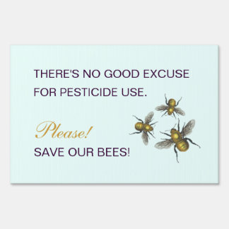 There's no good excuse for pesticide use. yard signs