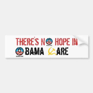 There's No  Hope in Obama-Care Bumper Sticker