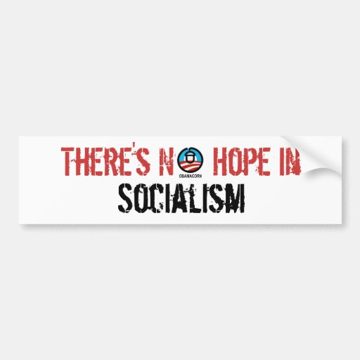 There's No  Hope in Socialism Bumper Stickers