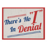 """There's No """"I"""" In Denial Posters"""