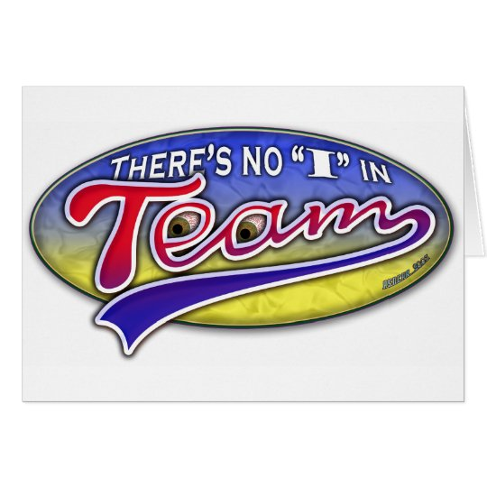 "There's no ""I"" in Team Card"