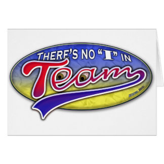 "There's no ""I"" in Team Greeting Card"