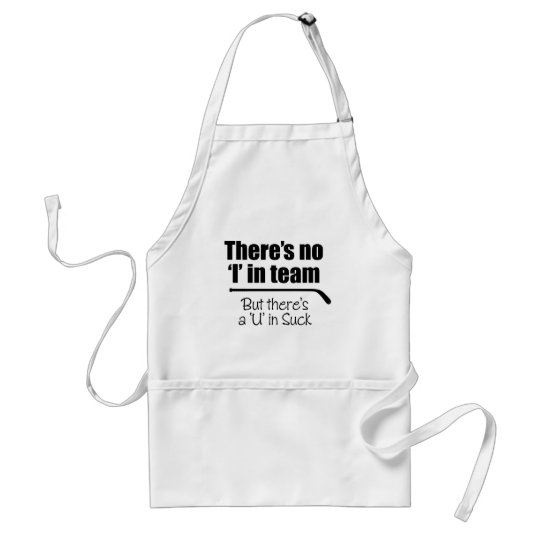 There's No 'I' in Team (Hockey) Adult Apron
