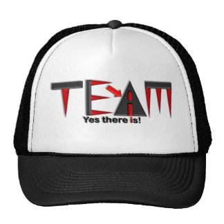 There's no I in team? Trucker Hat