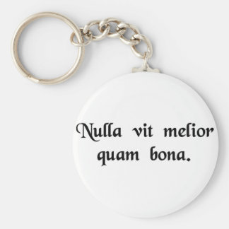 There's no life better than a good life. keychain