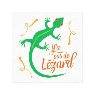 There's No Lizard - Funny French Saying Canvas Print