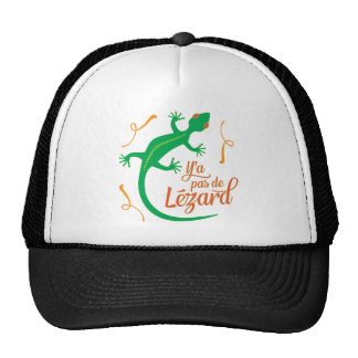 There's No Lizard - Funny French Saying Trucker Hat