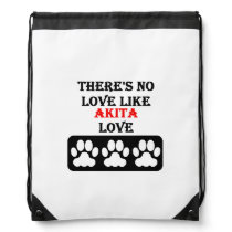 There's No Love Like Akita Love Drawstring Bag