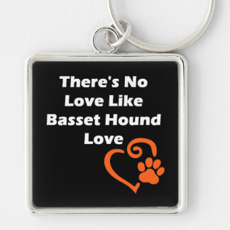 There's No Love Like Basset Hound Love Keychain