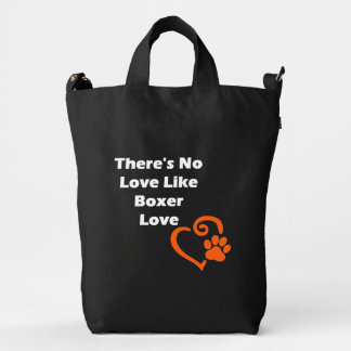 There's No Love Like Boxer Love Duck Bag