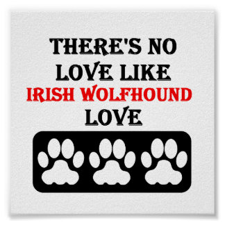 There's No Love Like Irish Wolfhound Love Poster