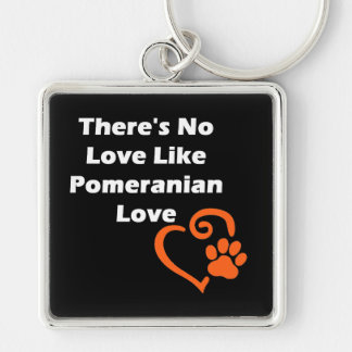 There's No Love Like Pomeranian Love Keychain