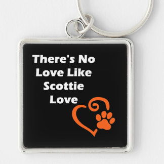 There's No Love Like Scottie Love Keychain
