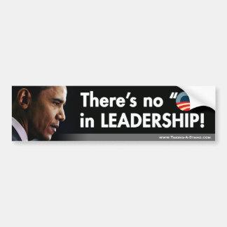 """There's No """"O"""" in Leadership Bumper Sticker"""