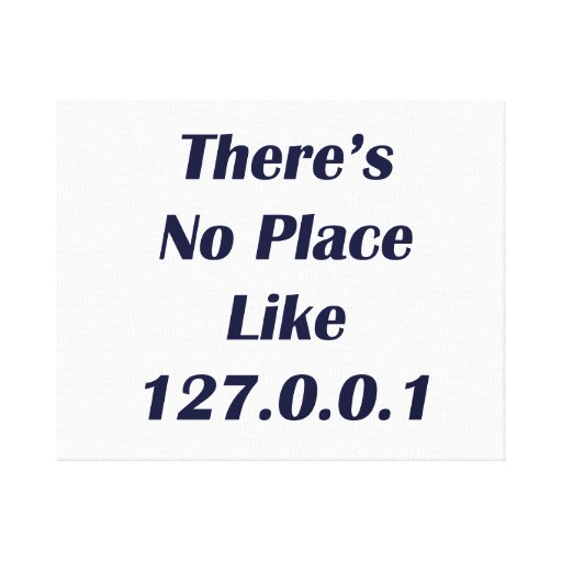 Theres No Place like 127001 Gallery Wrapped Canvas