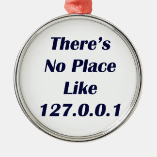 Theres No Place like 127001 Metal Ornament