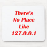 Theres No Place like 127001 red Mouse Pads