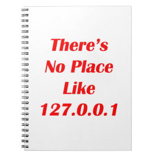 Theres No Place like 127001 red Spiral Notebook