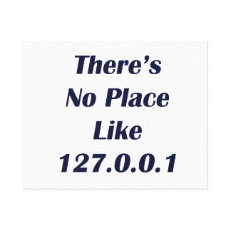 Theres No Place like 127001 Stretched Canvas Print