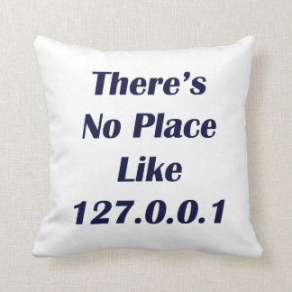 Theres No Place like 127001 Throw Pillow