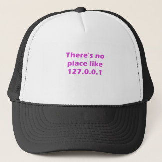 Theres no place like 127001 trucker hat