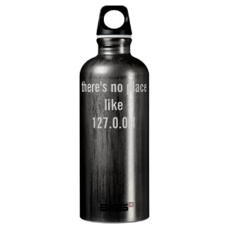 there's no place like 127.0.0.1 water bottle