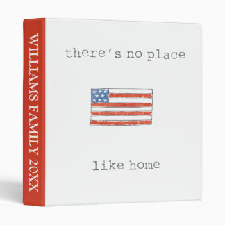 There's No Place Like Home   Flag of The USA 3 Ring Binder