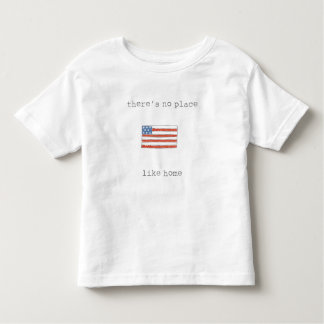 There's No Place Like Home | Flag of The USA Toddler T-shirt