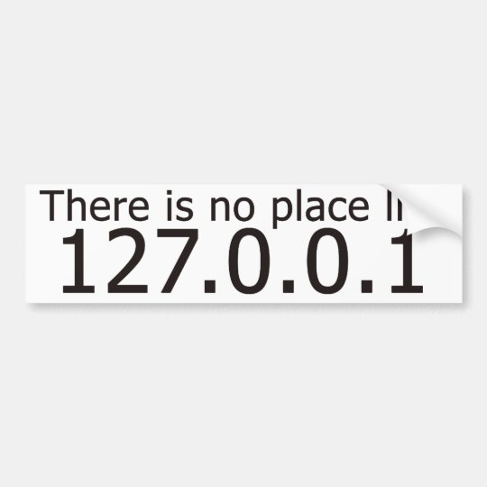 Theres no place like home ip address bumper sticker