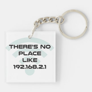 There's No Place Like Home IP Address Keychain
