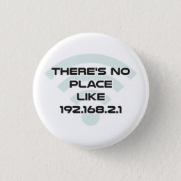 There's No Place Like Home IP Address Pinback Button