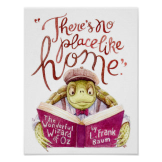 """""""There's no place like home"""" L. Frank Baum quote Poster"""