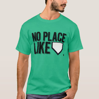 There's No Place Like Home Plate T-Shirt