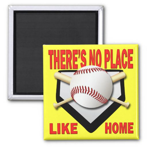 THERE'S NO PLACE LIKE HOME REFRIGERATOR MAGNET