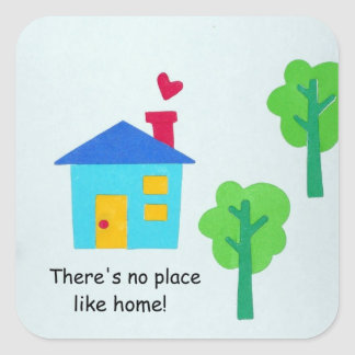 There's no place like home! square sticker