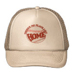 There's no place like home trucker hats