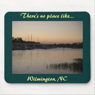 There's no place like...Wilmington, NC Mouse Pad