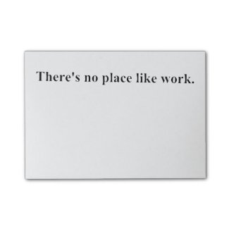 There's no place like work