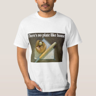 Theres No PLATE Like Home T Shirt