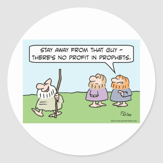 There's no profit in prophets. classic round sticker