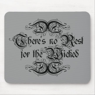 There's No Rest for the Wicked Mouse Pad
